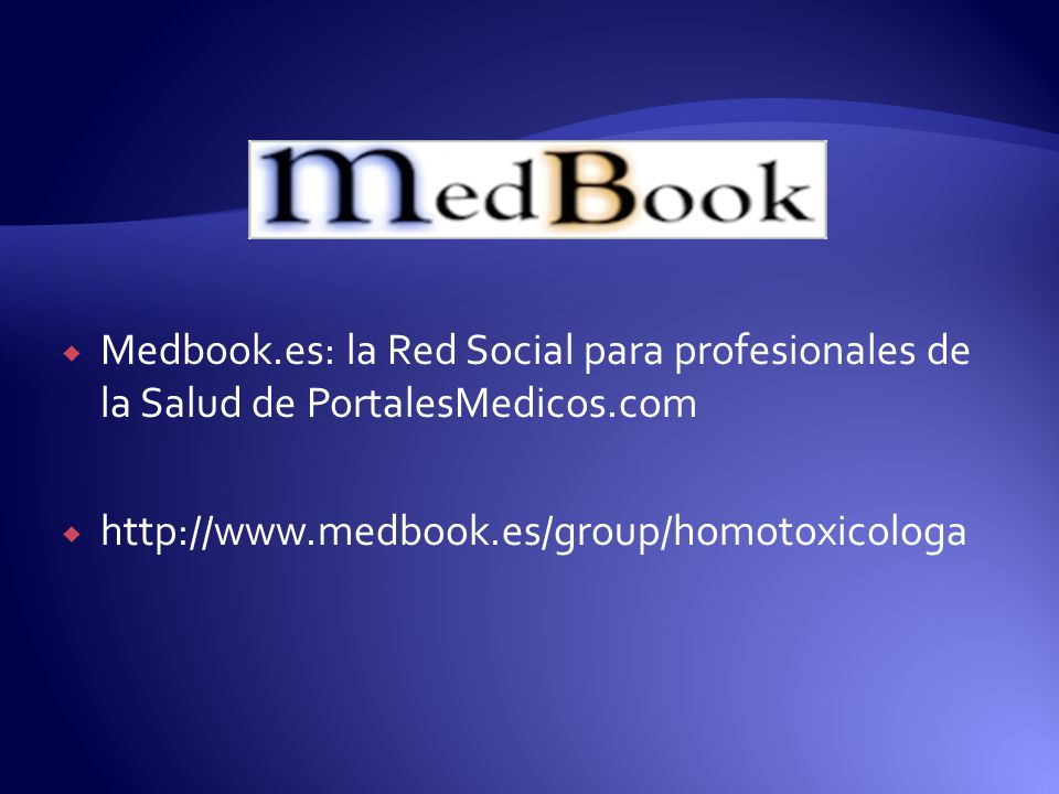 Medbook.es: la Red Social para profesionales de la Salud de PortalesMedicos.com http://www.medbook.es/group/homotoxicologa