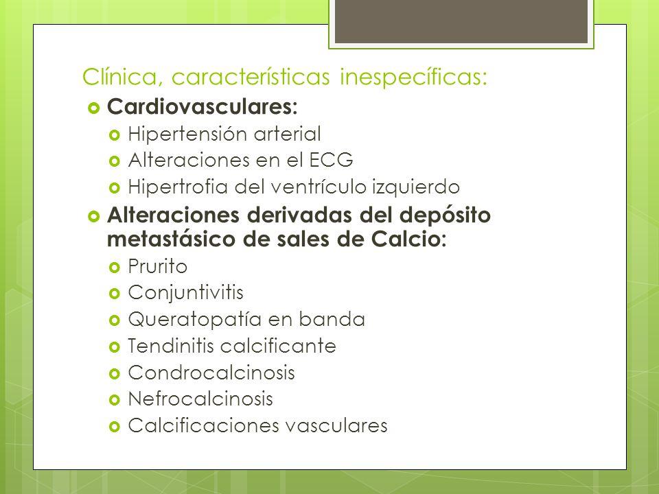 Clínica, características inespecíficas: Cardiovasculares: Hipertensión arterial Alteraciones en el ECG Hipertrofia del ventrículo izquierdo Alteracion