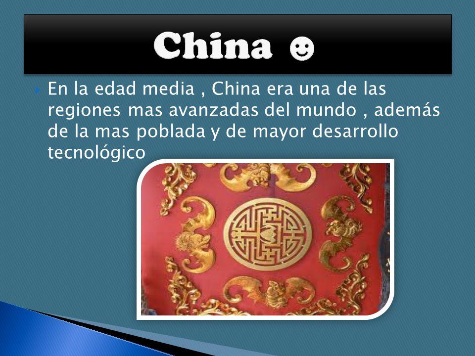 En la edad media, China era una de las regiones mas avanzadas del mundo, además de la mas poblada y de mayor desarrollo tecnológico