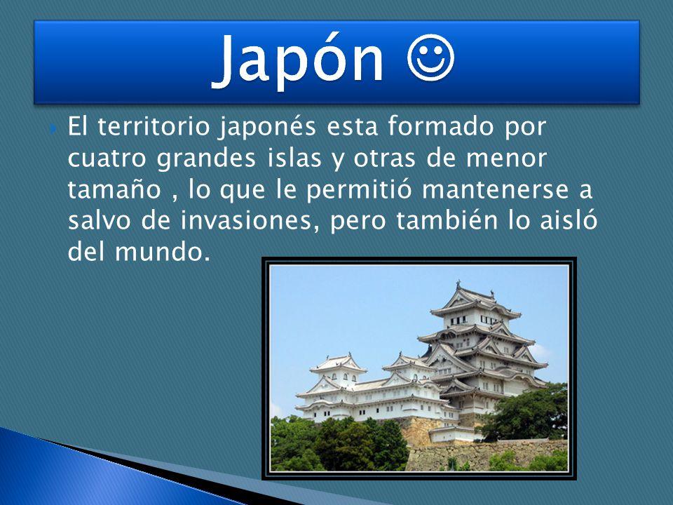 El territorio japonés esta formado por cuatro grandes islas y otras de menor tamaño, lo que le permitió mantenerse a salvo de invasiones, pero también