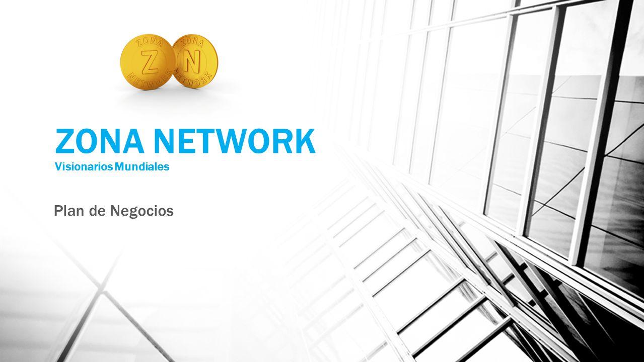 ZONA NETWORK Visionarios Mundiales Plan de Negocios