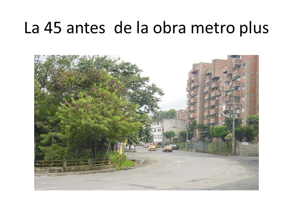 La 45 antes de la obra metro plus