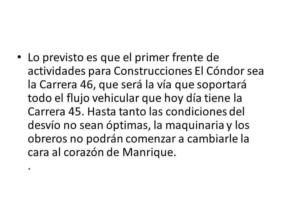 Lo previsto es que el primer frente de actividades para Construcciones El Cóndor sea la Carrera 46, que será la vía que soportará todo el flujo vehicu