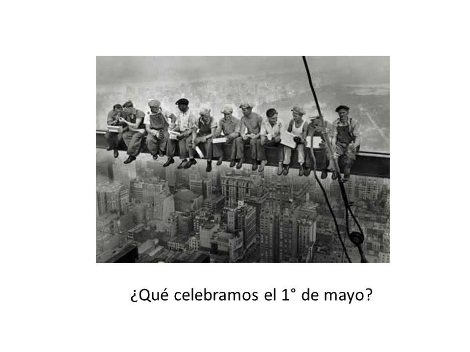 ¿Qué celebramos el 1° de mayo