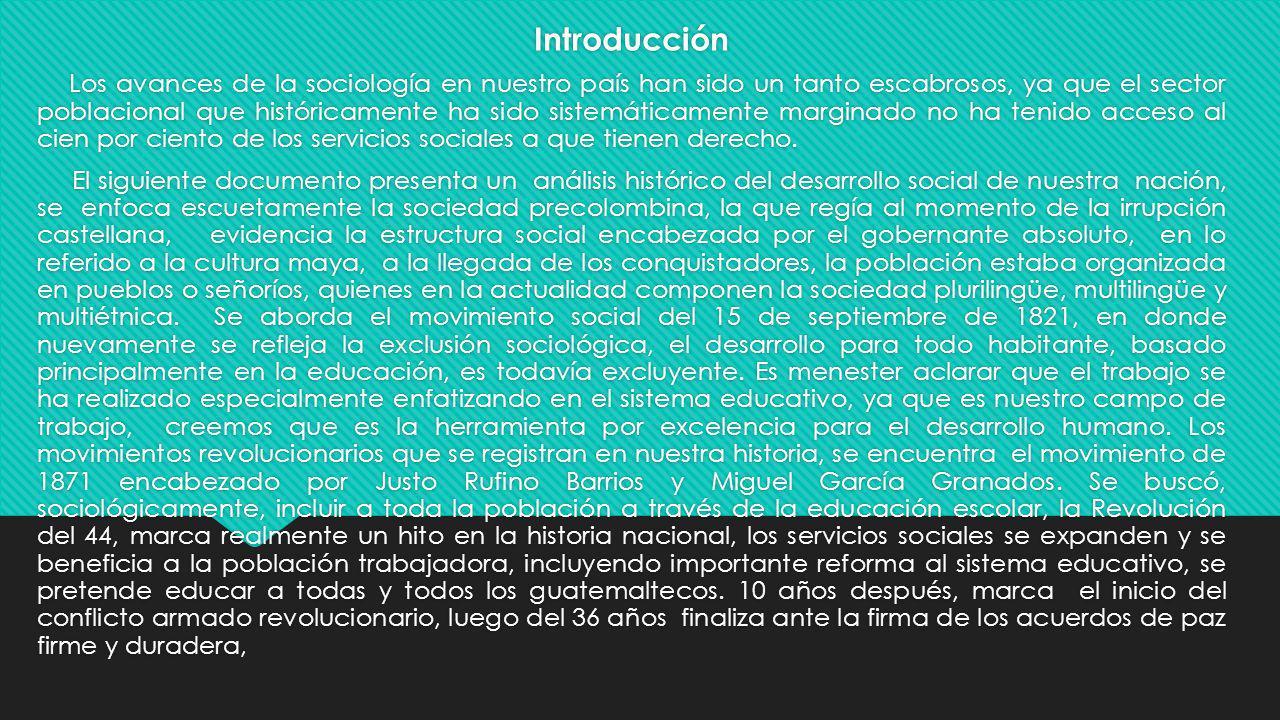Introducción Los avances de la sociología en nuestro país han sido un tanto escabrosos, ya que el sector poblacional que históricamente ha sido sistem