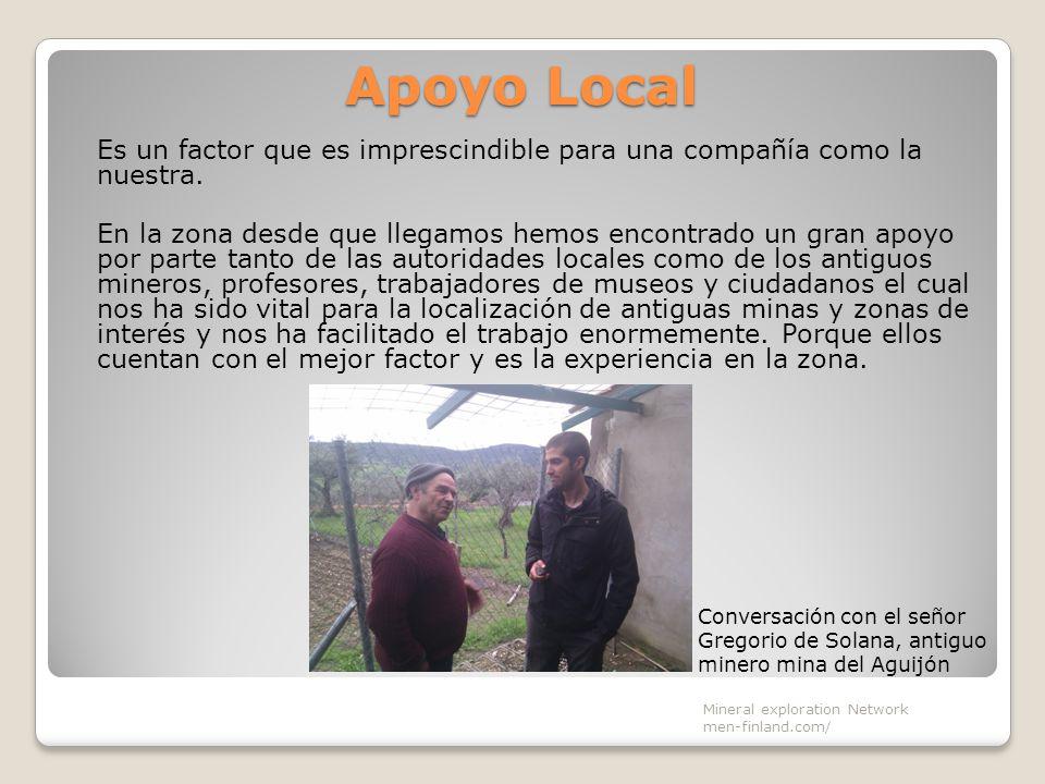 Apoyo Local Es un factor que es imprescindible para una compañía como la nuestra. En la zona desde que llegamos hemos encontrado un gran apoyo por par