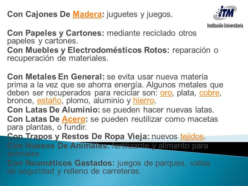 Con Cajones De Madera: juguetes y juegos.Madera Con Papeles y Cartones: mediante reciclado otros papeles y cartones. Con Muebles y Electrodomésticos R