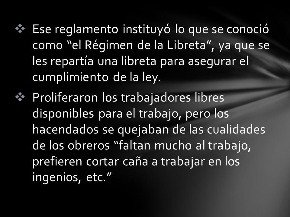 Ese reglamento instituyó lo que se conoció como el Régimen de la Libreta, ya que se les repartía una libreta para asegurar el cumplimiento de la ley.