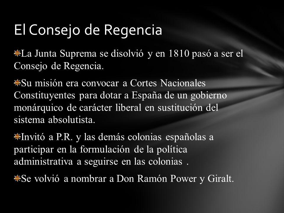 La Junta Suprema se disolvió y en 1810 pasó a ser el Consejo de Regencia. Su misión era convocar a Cortes Nacionales Constituyentes para dotar a Españ