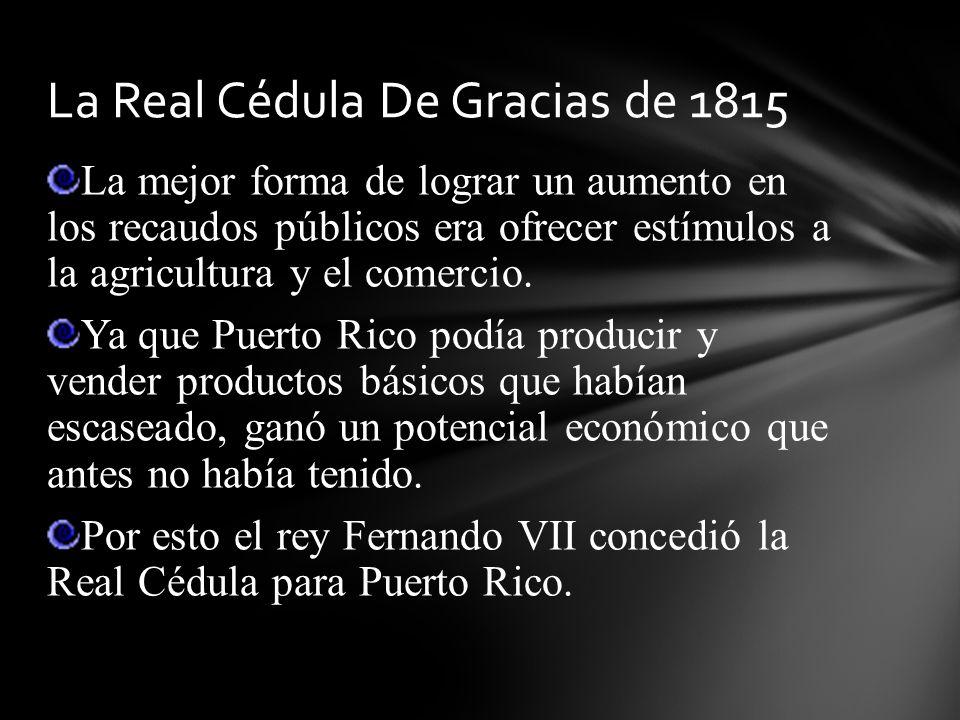 El comercio con los Estados Unidos de América La nueva política de España hacia la Isla, política expresada en la Cédulla de Gracias de 1815 Factores para el auge del azúcar