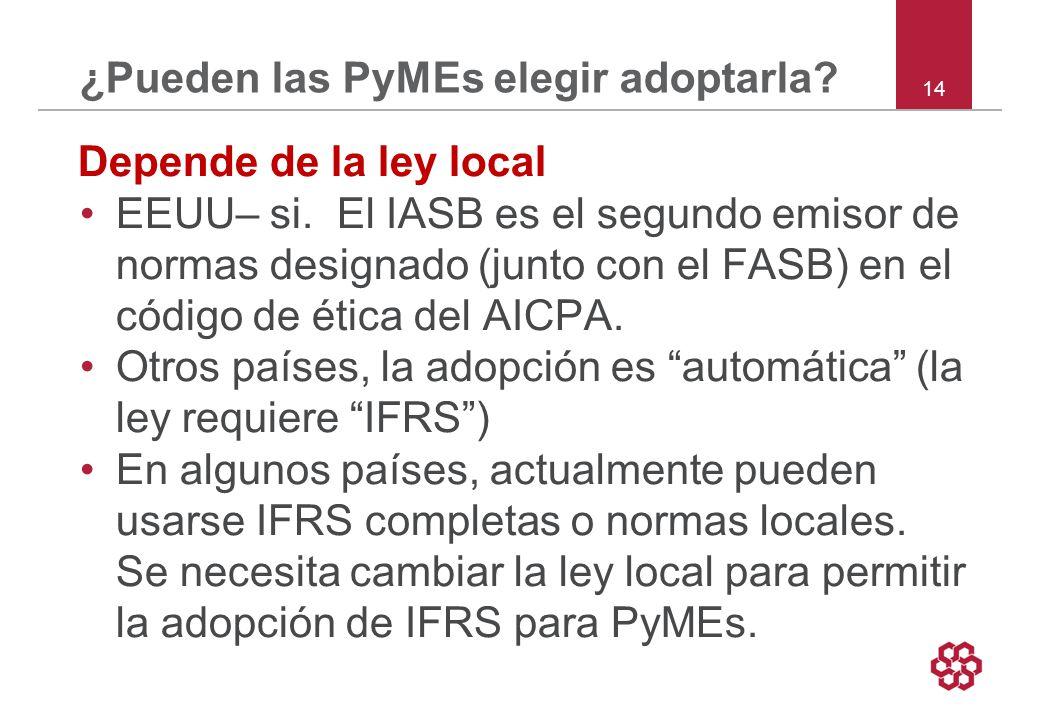 14 ¿Pueden las PyMEs elegir adoptarla.Depende de la ley local EEUU– si.