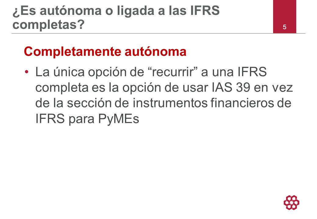 5 ¿Es autónoma o ligada a las IFRS completas.