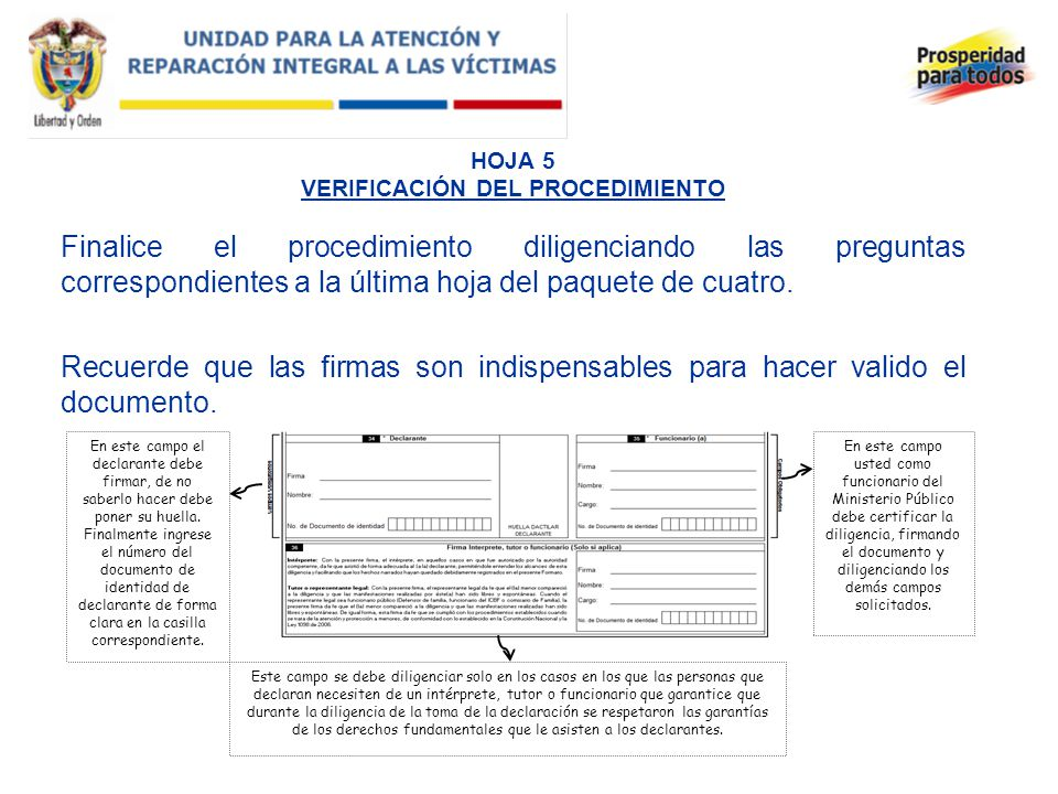 HOJA 5 VERIFICACIÓN DEL PROCEDIMIENTO Finalice el procedimiento diligenciando las preguntas correspondientes a la última hoja del paquete de cuatro. R