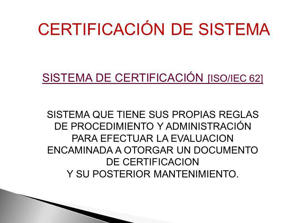 DOCUMENTO DE CERTIFICACION [ISO/IEC 62] DOCUMENTO INDICADOR DE QUE EL SISTEMA DE CALIDAD DE UN PROVEEDOR CUMPLE LAS NORMAS ESPECIFICADAS DEL SISTEMA D