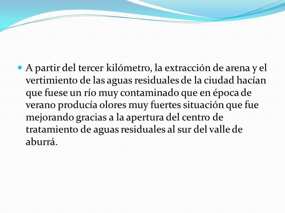 A partir del tercer kilómetro, la extracción de arena y el vertimiento de las aguas residuales de la ciudad hacían que fuese un río muy contaminado qu
