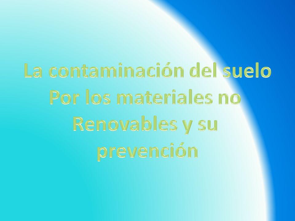 CONCLUSIONES El daño que se le está haciendo al medio ambiente no solo al suelo si no a todo el ecosistemas en general, y que elementos se prestan para el uso diario sin afectar el entorno.
