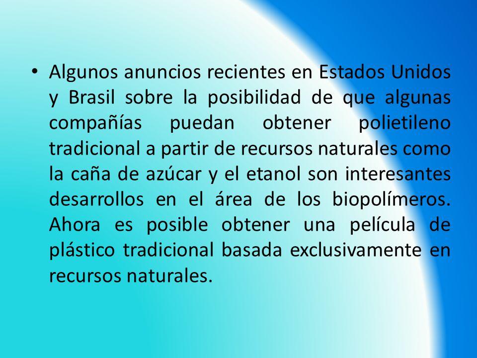 Algunos anuncios recientes en Estados Unidos y Brasil sobre la posibilidad de que algunas compañías puedan obtener polietileno tradicional a partir de