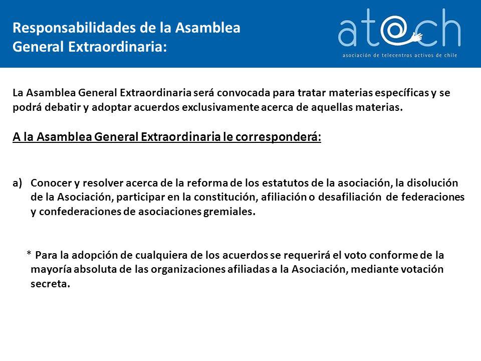 La Asamblea General Extraordinaria será convocada para tratar materias específicas y se podrá debatir y adoptar acuerdos exclusivamente acerca de aquellas materias.