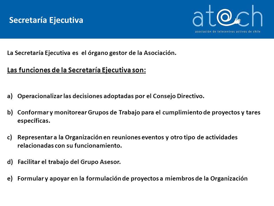 Secretaría Ejecutiva La Secretaría Ejecutiva es el órgano gestor de la Asociación.