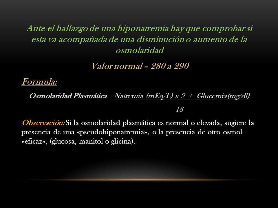 OSMOLARIDAD URINARIA Tras conocer la osmolaridad en sangre es determinante hallar la capacidad de dilución de la orina mediante la osmolaridad urinaria.
