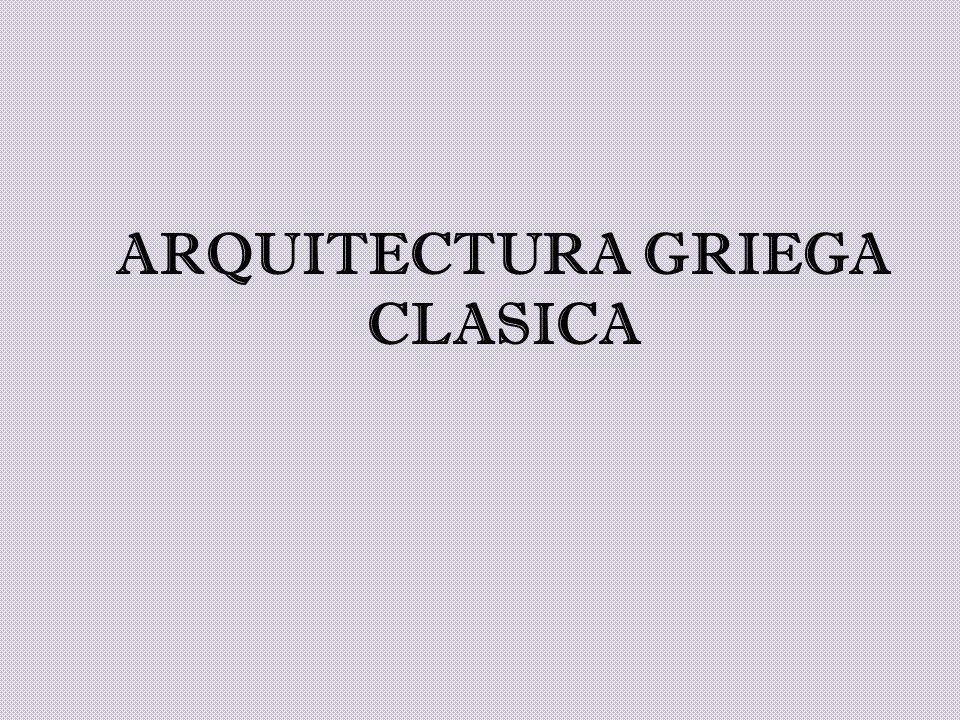 ARQUITECTURA GRIEGA CLASICA
