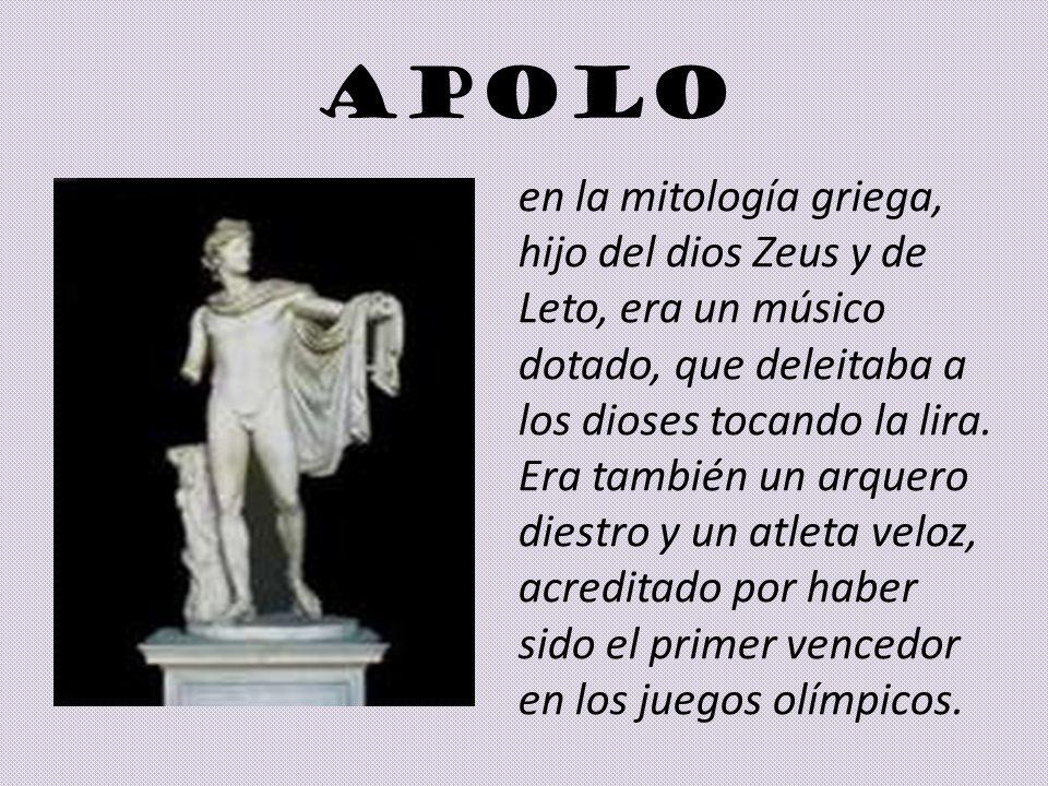 APOLO en la mitología griega, hijo del dios Zeus y de Leto, era un músico dotado, que deleitaba a los dioses tocando la lira. Era también un arquero d
