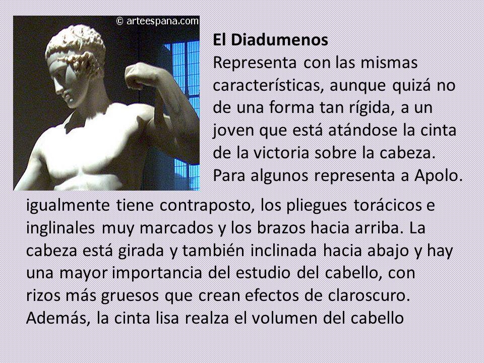 El Diadumenos Representa con las mismas características, aunque quizá no de una forma tan rígida, a un joven que está atándose la cinta de la victoria