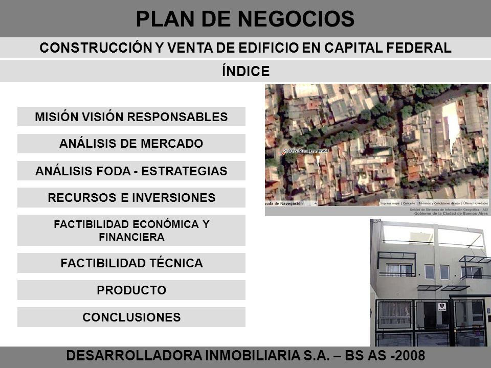 PLAN DE NEGOCIOS DESARROLLADORA INMOBILIARIA S.A. – BS AS -2008 CONSTRUCCIÓN Y VENTA DE EDIFICIO EN CAPITAL FEDERAL ÍNDICE RECURSOS E INVERSIONES FACT