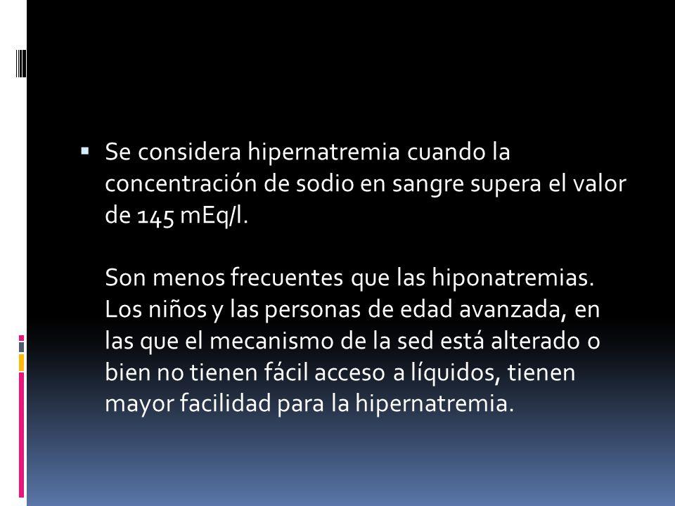 Existen tres situaciones en las que se puede producir hipernatremia Tabla 1.