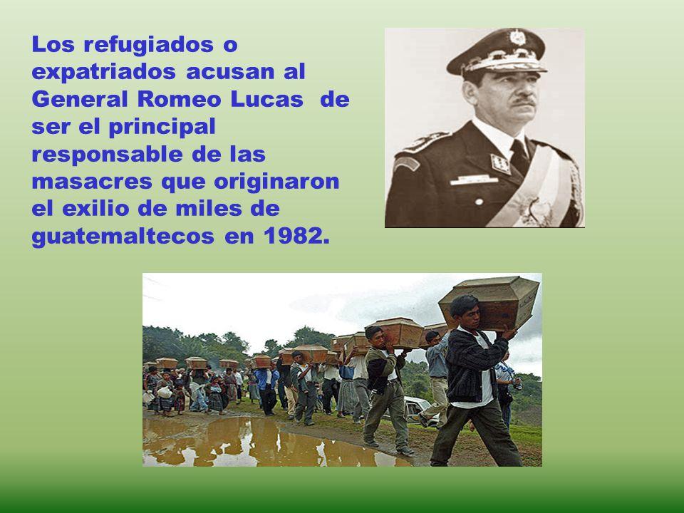 Los refugiados o expatriados acusan al General Romeo Lucas de ser el principal responsable de las masacres que originaron el exilio de miles de guatem