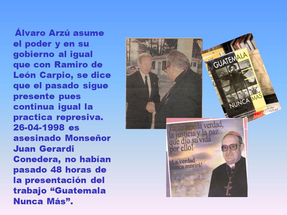 Álvaro Arzú asume el poder y en su gobierno al igual que con Ramiro de León Carpio, se dice que el pasado sigue presente pues continua igual la practi