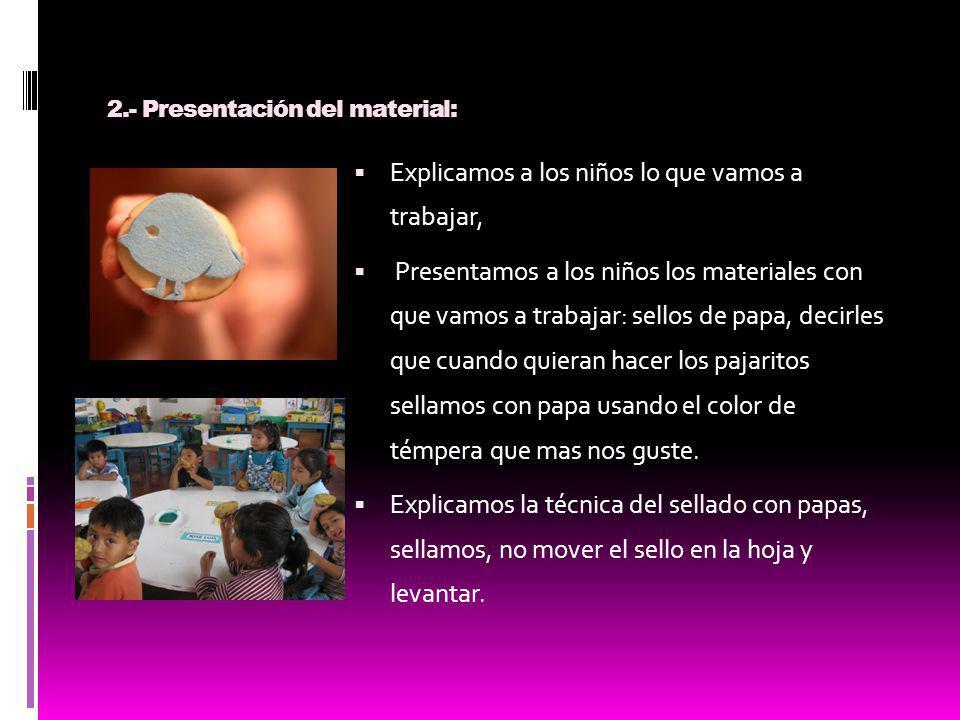 2.- Presentación del material: Explicamos a los niños lo que vamos a trabajar, Presentamos a los niños los materiales con que vamos a trabajar: sellos