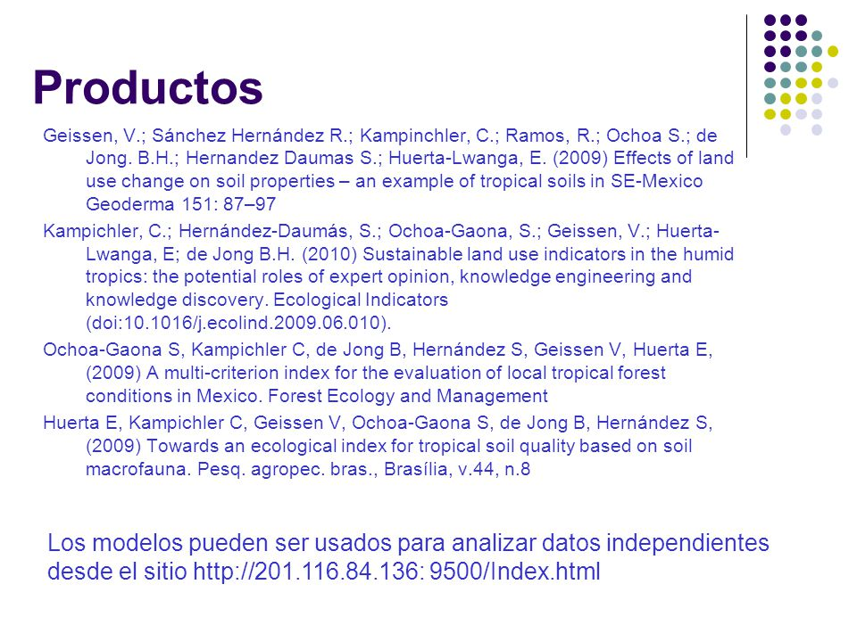 Productos Geissen, V.; Sánchez Hernández R.; Kampinchler, C.; Ramos, R.; Ochoa S.; de Jong. B.H.; Hernandez Daumas S.; Huerta-Lwanga, E. (2009) Effect