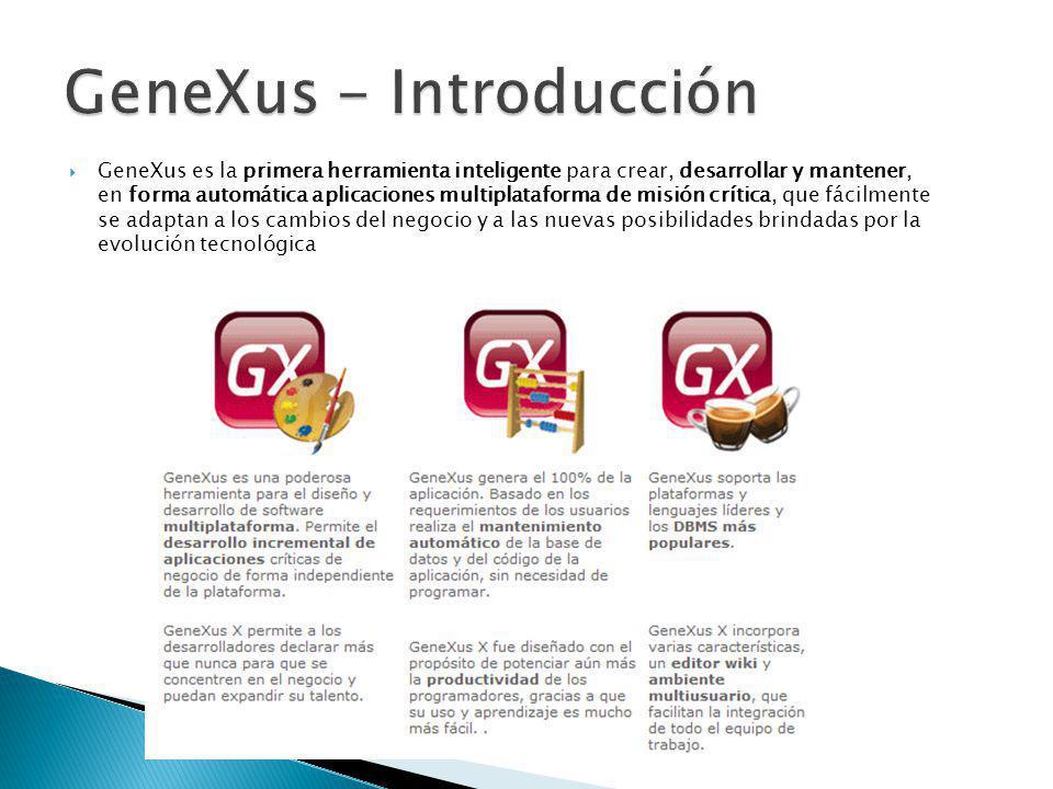 GeneXus es la primera herramienta inteligente para crear, desarrollar y mantener, en forma automática aplicaciones multiplataforma de misión crítica, que fácilmente se adaptan a los cambios del negocio y a las nuevas posibilidades brindadas por la evolución tecnológica
