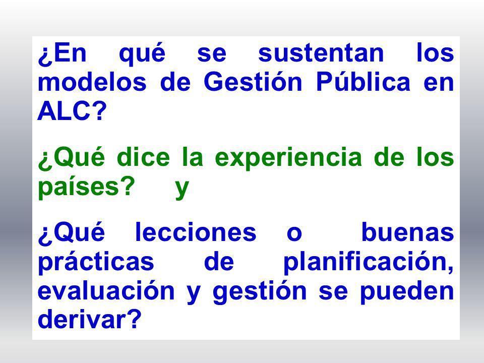 ¿En qué se sustentan los modelos de Gestión Pública en ALC? ¿Qué dice la experiencia de los países? y ¿Qué lecciones o buenas prácticas de planificaci