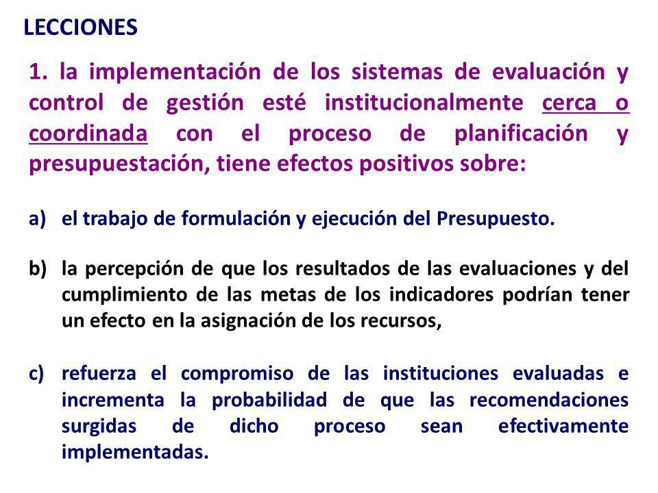 1. la implementación de los sistemas de evaluación y control de gestión esté institucionalmente cerca o coordinada con el proceso de planificación y p