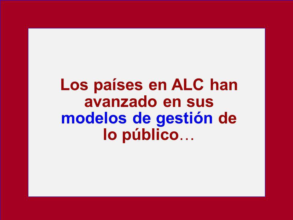 Los países en ALC han avanzado en sus modelos de gestión de lo público…