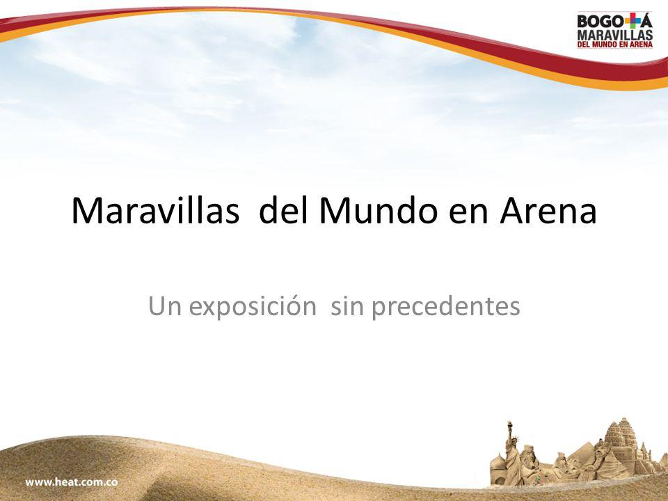 www;maravillasenarena.com Maravillas del Mundo en Arena Un exposición sin precedentes