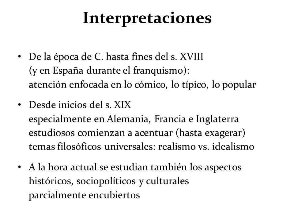 Interpretaciones De la época de C. hasta fines del s. XVIII (y en España durante el franquismo): atención enfocada en lo cómico, lo típico, lo popular