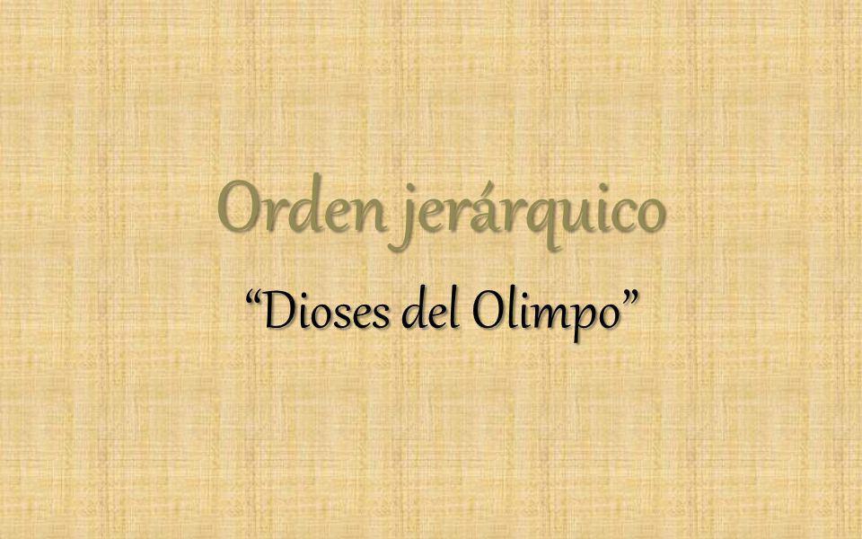 Orden jerárquico Dioses del Olimpo