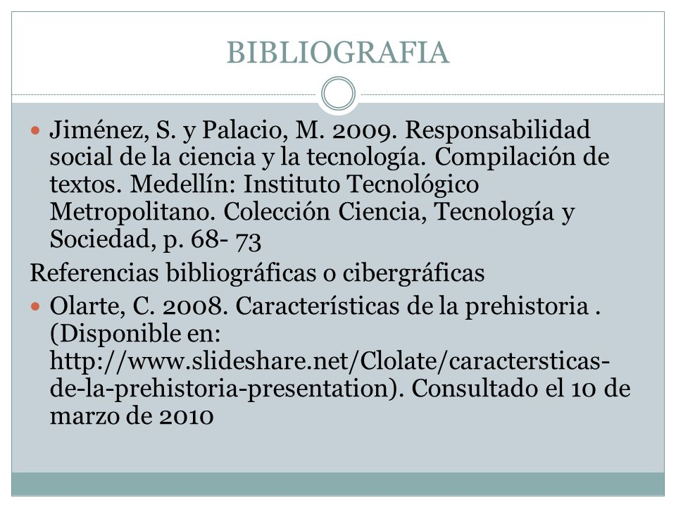 BIBLIOGRAFIA Jiménez, S.y Palacio, M. 2009. Responsabilidad social de la ciencia y la tecnología.