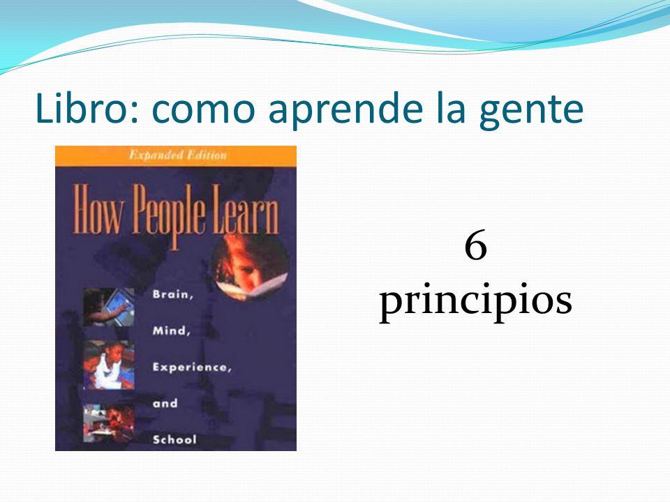 Libro: como aprende la gente 6 principios