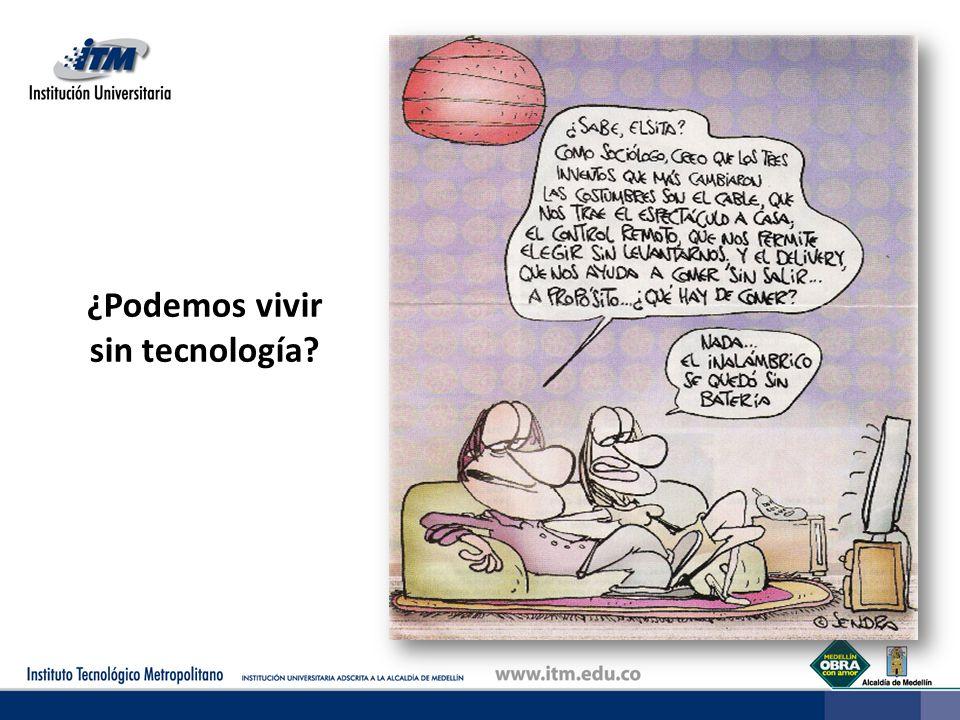 ¿Podemos vivir sin tecnología?