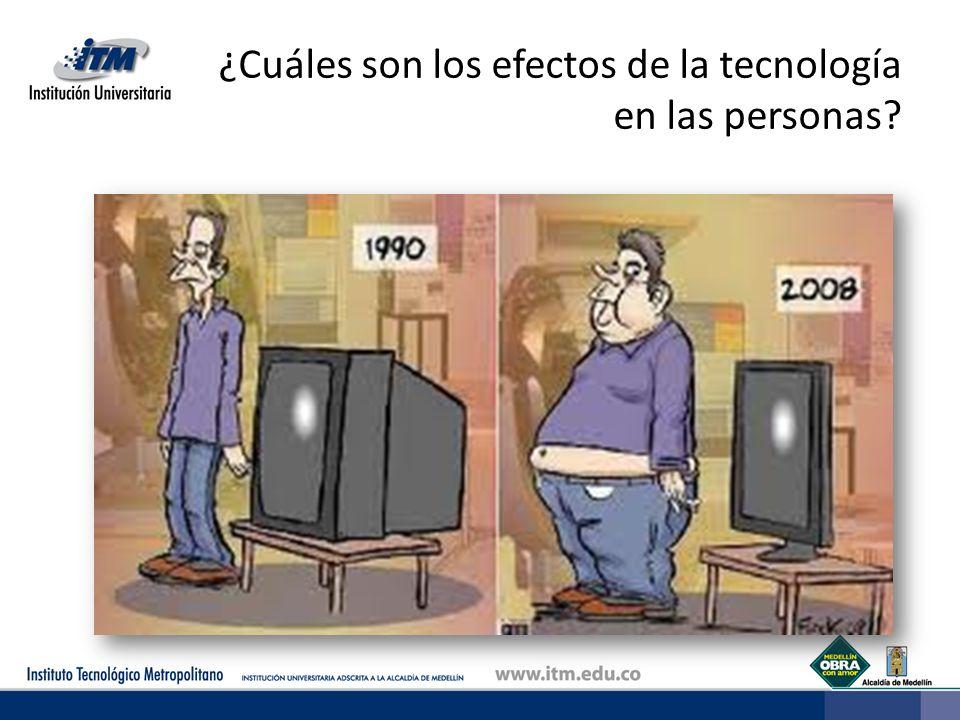 ¿Cuáles son los efectos de la tecnología en las personas?