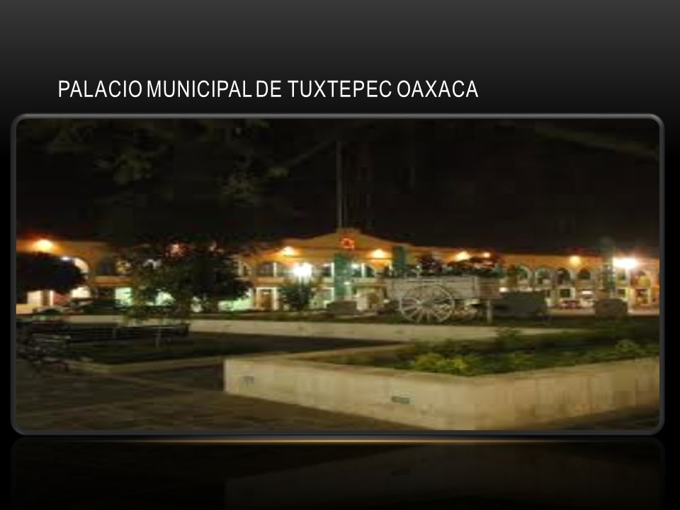 PALACIO MUNICIPAL DE TUXTEPEC OAXACA