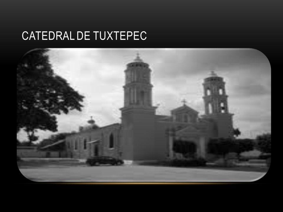 CATEDRAL DE TUXTEPEC