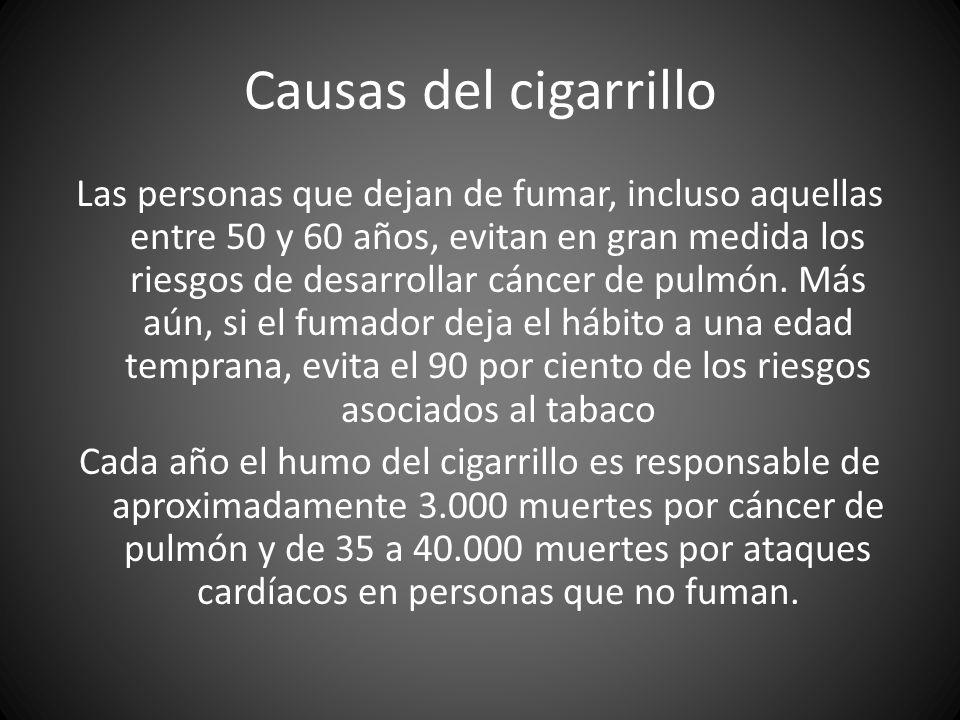 Causas del cigarrillo Las personas que dejan de fumar, incluso aquellas entre 50 y 60 años, evitan en gran medida los riesgos de desarrollar cáncer de