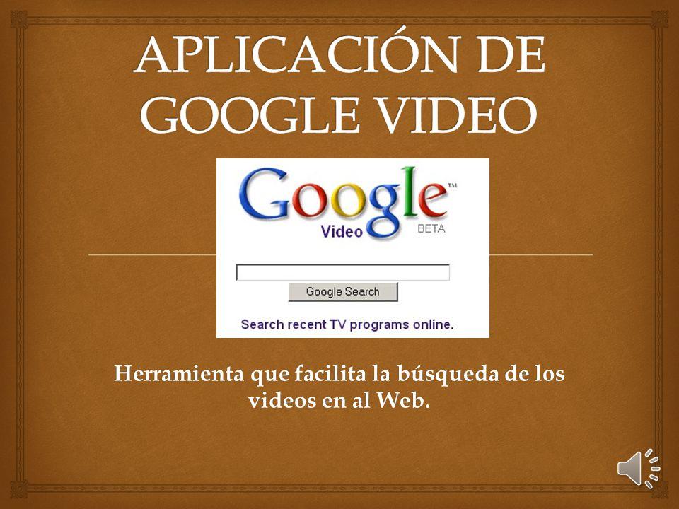 Herramienta que facilita la búsqueda de los videos en al Web.