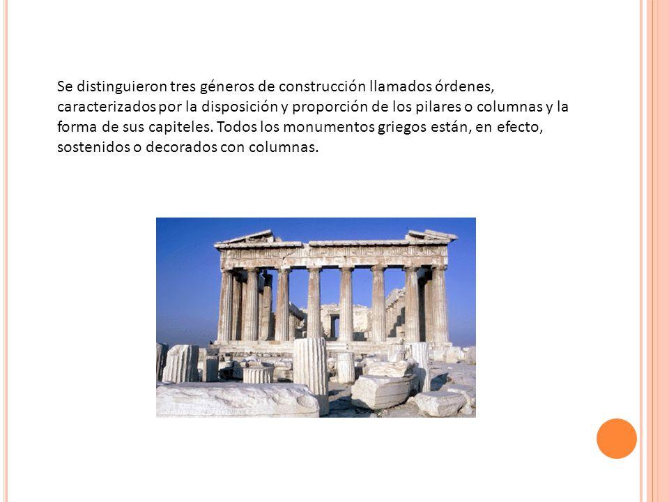 Se distinguieron tres géneros de construcción llamados órdenes, caracterizados por la disposición y proporción de los pilares o columnas y la forma de sus capiteles.