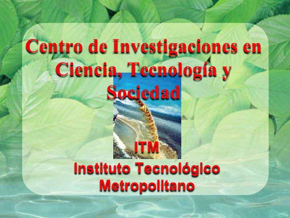 Centro de Investigaciones en Ciencia, Tecnología y Sociedad ITM Instituto Tecnológico Metropolitano ITM Instituto Tecnológico Metropolitano